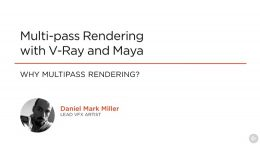 Multi-pass Rendering with V-Ray and Maya