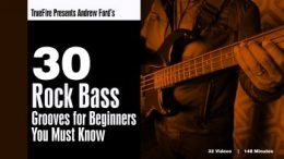 Truefire Andrew Ford's 30 Rock Bass Grooves for Beginners You MUST Know TUTORiAL